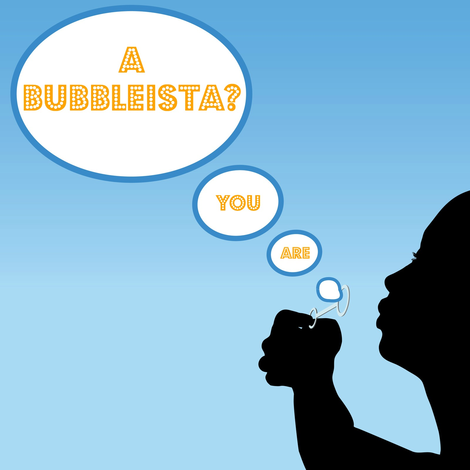 """Are you a Bubbleista"" silhouette of a woman blowing bubbles"