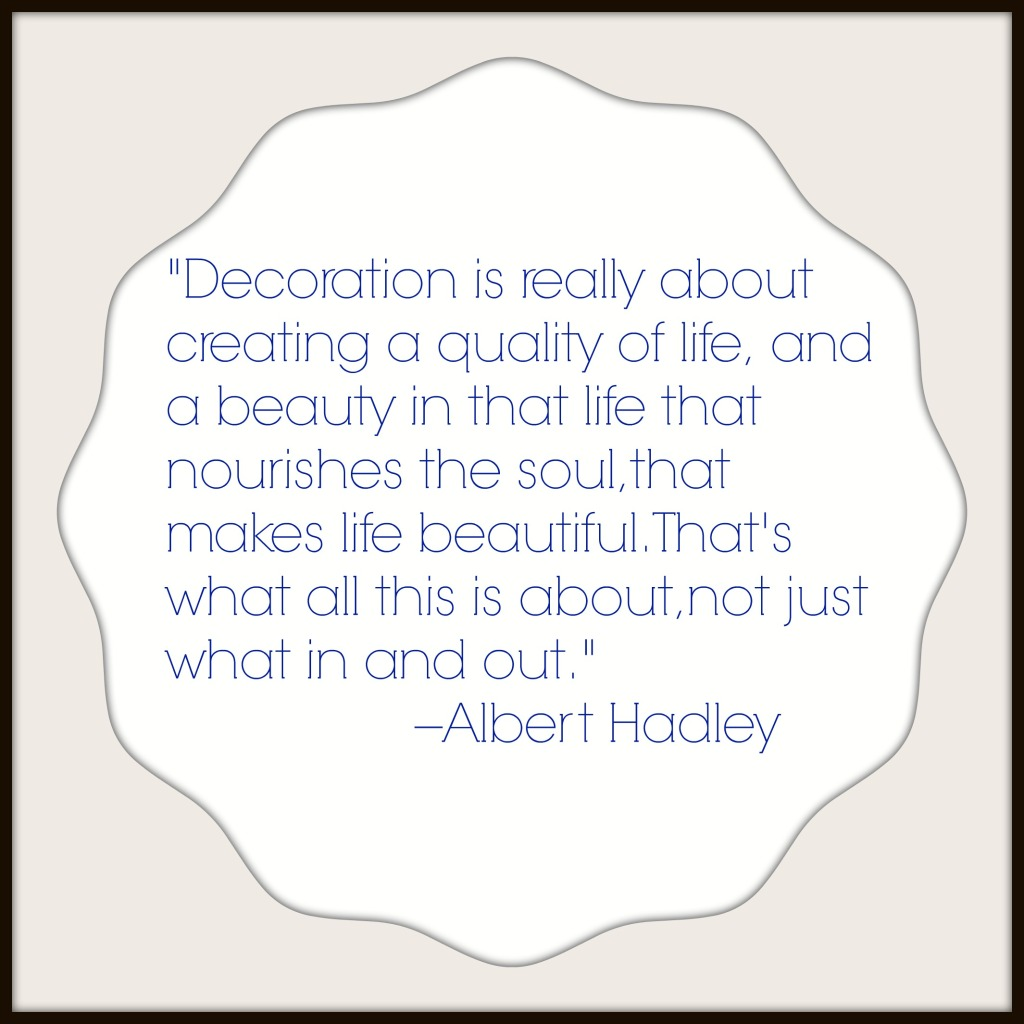 Albert Hadley design quote