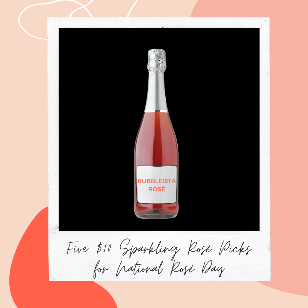 $10 Sparkling Rosés for National Rosé Day